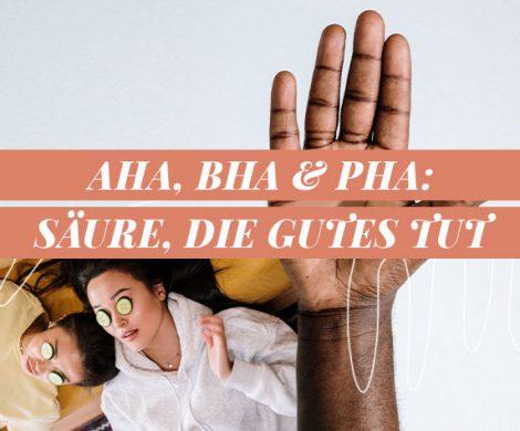 AHA, BHA und PHA - Säurepeeling